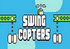 Swing Copters, un jeu plus coriace que Flappy Bird!