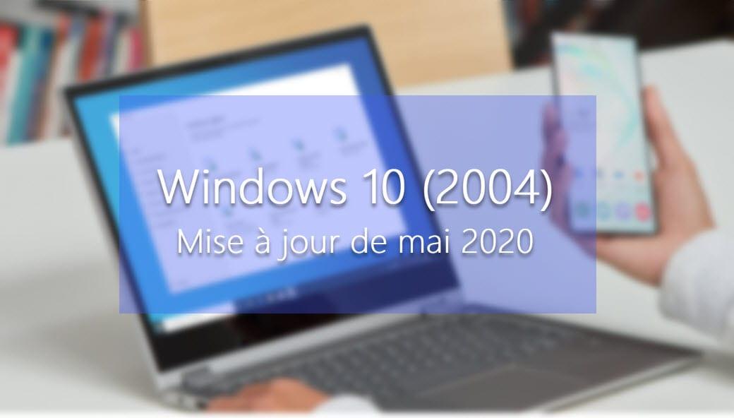 Windows 10 2004 : voici la liste officielle des problèmes de compatibilité bloquant la mise à jour